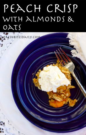 Peach Crisp with Almonds and Oats at FreshBitesDaily.com