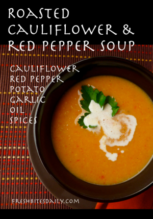 Roasted Cauliflower and Red Pepper Soup from FreshBitesDaily.com