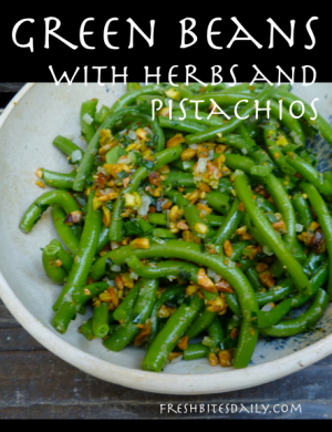 Green Beans with Herbs and Pistachios at FreshBitesDaily.com