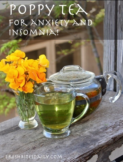 Poppy Tea (Yes, Poppy!) for Insomnia, Anxiety, and Nervousness!